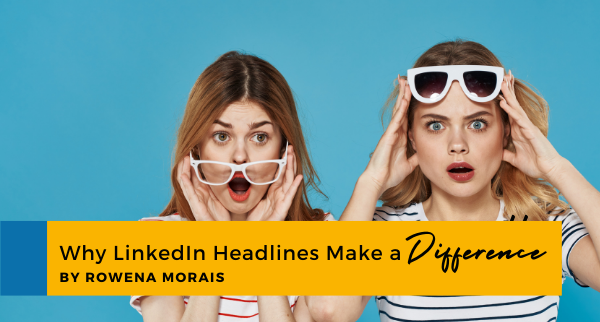 Why LinkedIn Headlines Make A Difference